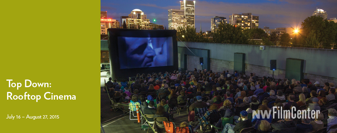 Top Down: Rooftop Cinema; July 16 - August 27, 2015