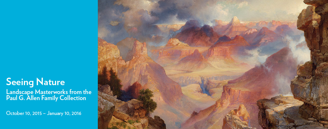 Seeing Nature: Landscape Masterworks from the Paul G. Allen Family Collection
