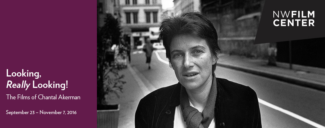 Looking, Really Looking! The Films of Chantal Akerman