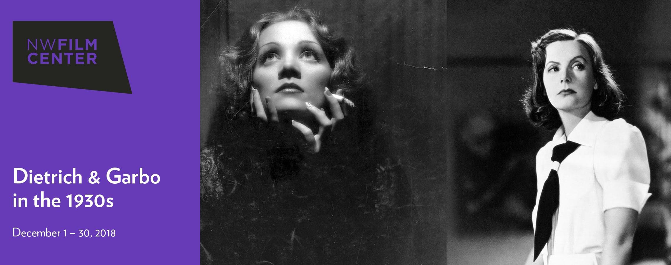 Dietrich & Garbo in the 1930s – December 1 – 30, 2018