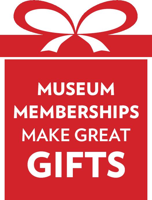 Museum memberships make great gifts