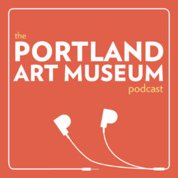 The Portland Art Museum Podcast