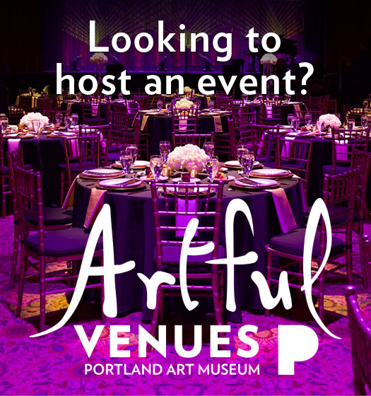 Looking to host an event? Visit Artful Venues at Portland Art Museum.