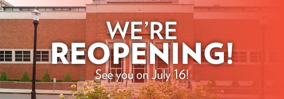 We're reopening! See you on July 16!