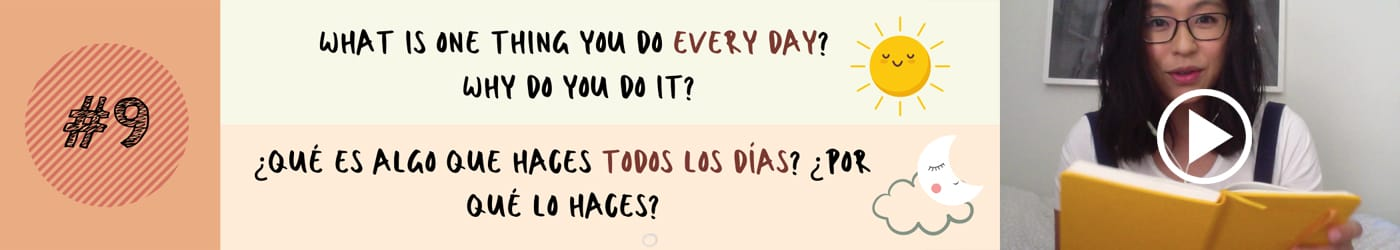 What is one thing you do everyday? Why do you do it?
