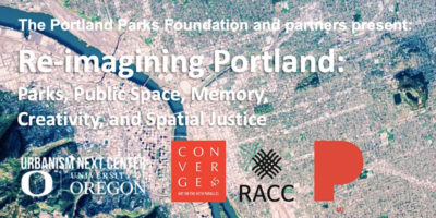 Re-imagining Portland: Parks, Public Space, Memory, Creativity, and Spatial Justice with Paul Farber @ Online