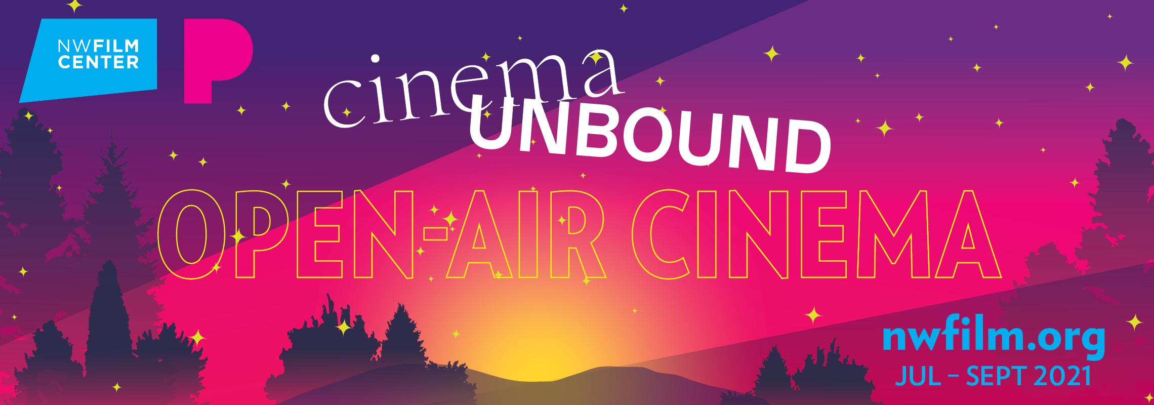 Cinema Unbound Summer Movies & Open-Air Experiences