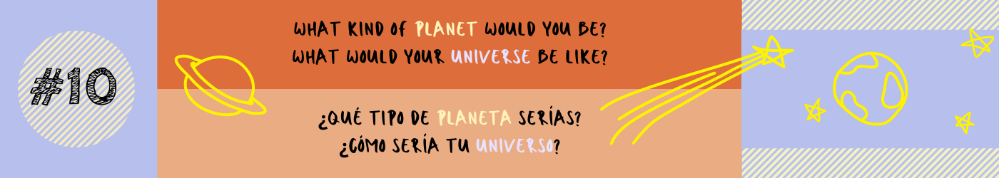What kind of planet would you be? What would your universe be like?