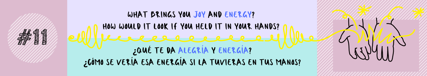 What brings you joy and energy? How would that energy look if you held it in your hands?